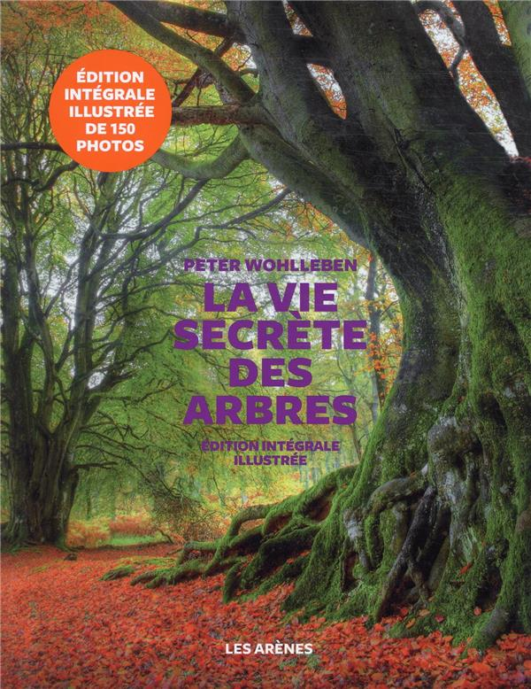 LA VIE SECRETE DES ARBRES   EDITION ILLUSTREE